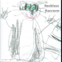 Reckless Racoon