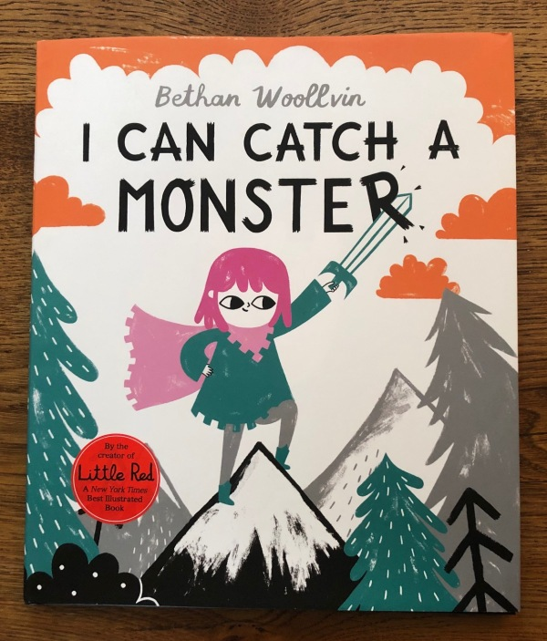 I Can Catch a Monster by Bethan Woollvin Macmillan Two Hoots