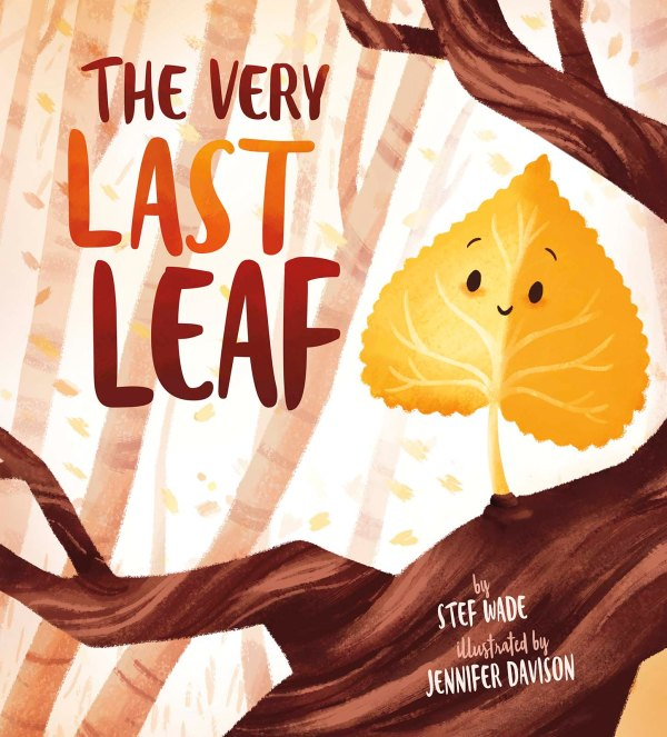 The Very Last Leaf by Stef Wade and Jennifer Davison