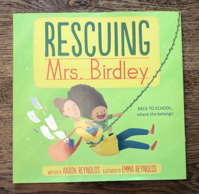Rescuing Mrs Birdley by Aaron Reynolds and Emma Reynolds - Cover