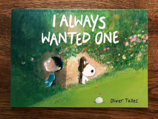 I Always Wanted One by Olivier Tallec Words & Pictures Quarto