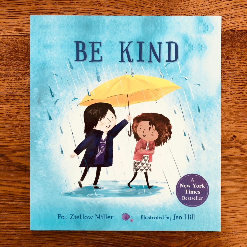 Be Kind by Pat Zietlow Miller and Jen Hill Macmillan