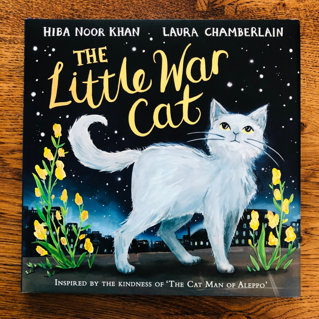 The Little War Cat by Hiba Noor Khan and Laura Chamberlain Macmillan