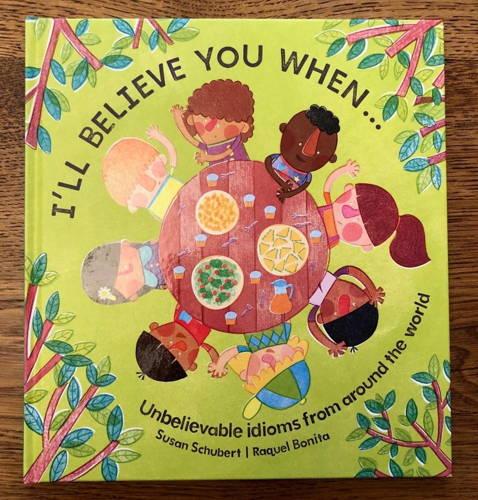 I'll Believe You When by Susan Schubert and Raquel Bonita Lantana Publishing
