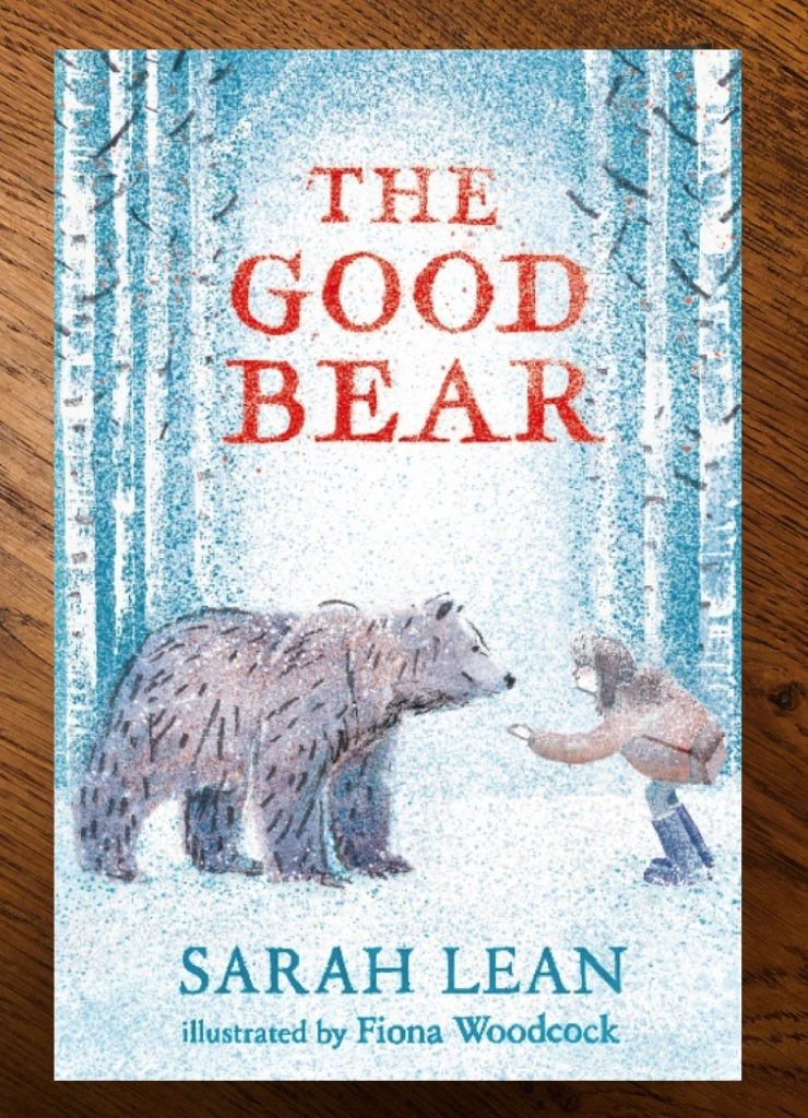 The Good Bear by Sarah Lean & Fiona Woodcock