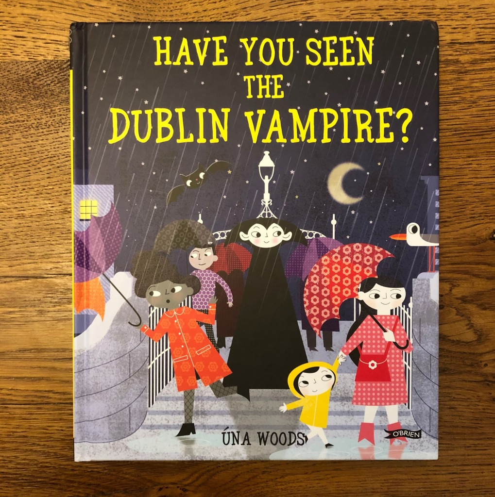 Have You Seen the Dublin Vampire? by Úna Woods O'Brien Press