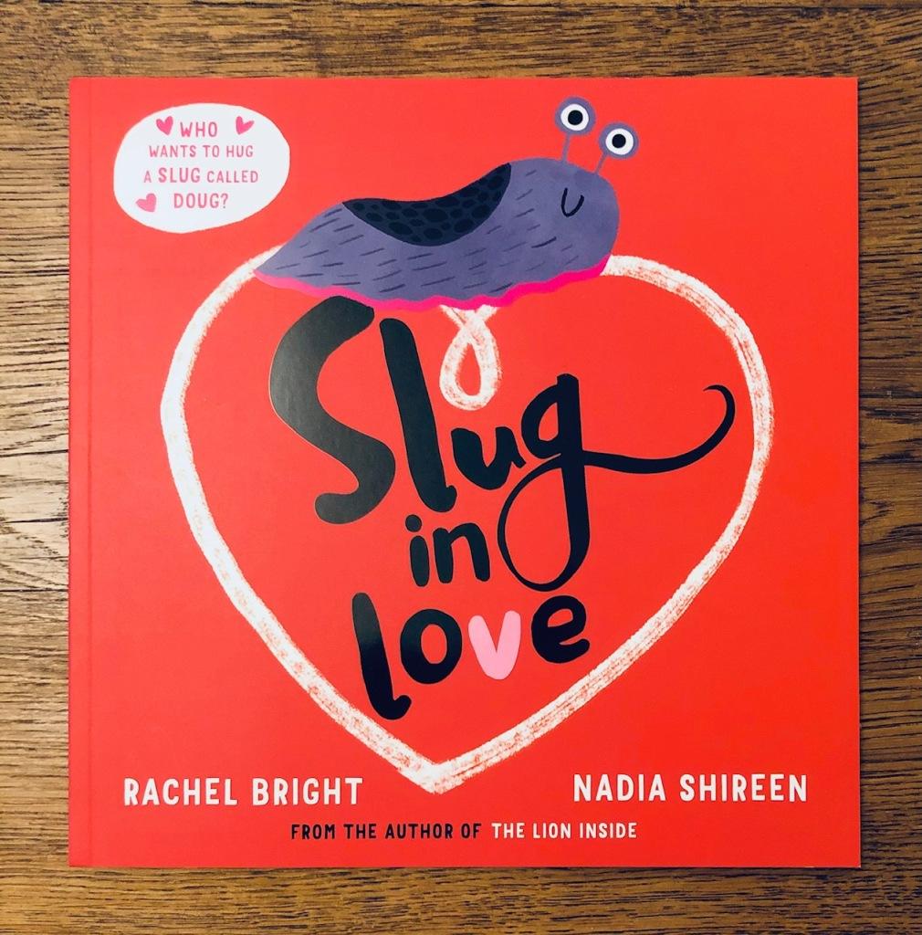 Slug in Love by Rachael Bright & Nadia Shireen book cover Simon & Schuster