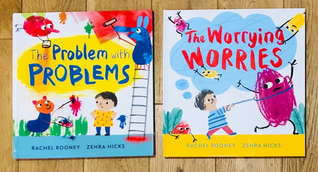 The Problem with Problems and The Worrying Worries by Rachel Rooney & Zehra Hicks