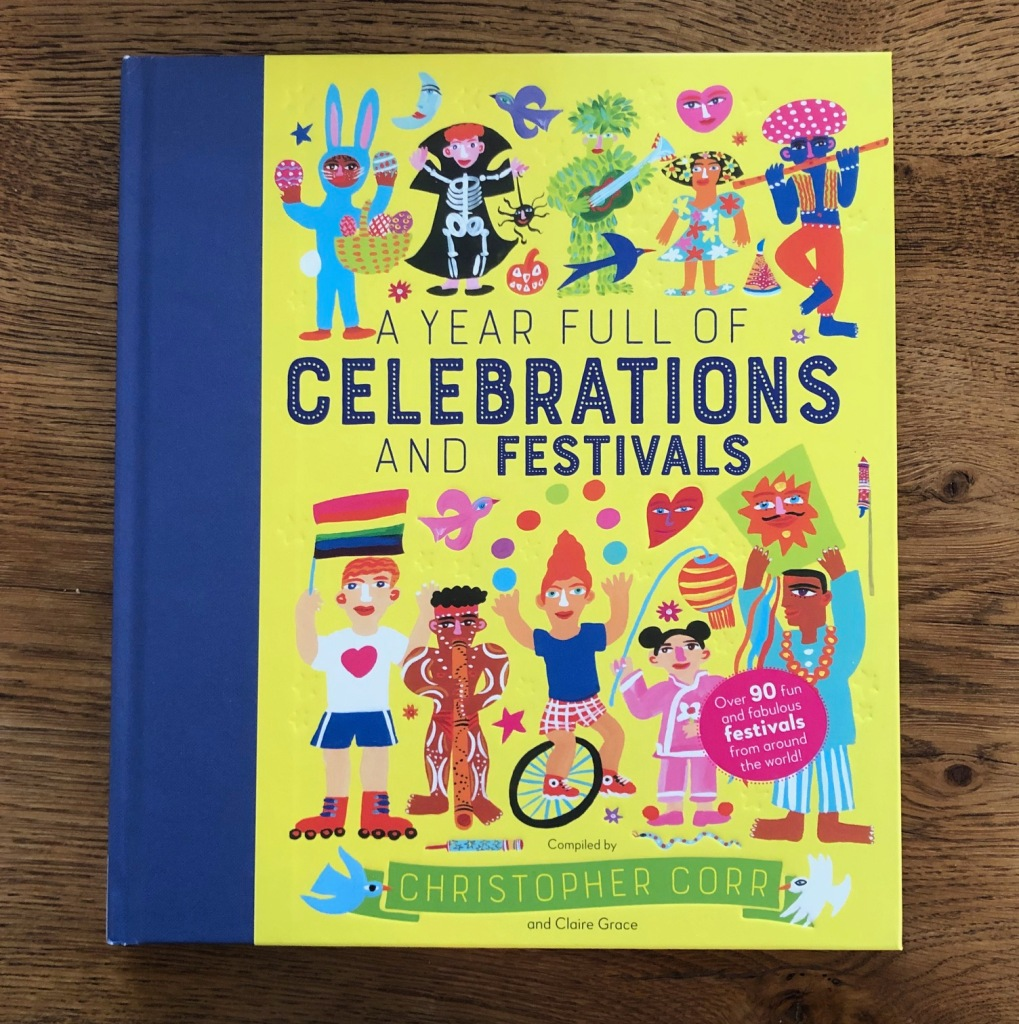 A Year Full of Celebrations and Festivals by Christopher Corr & Claire Grace Quarto Books