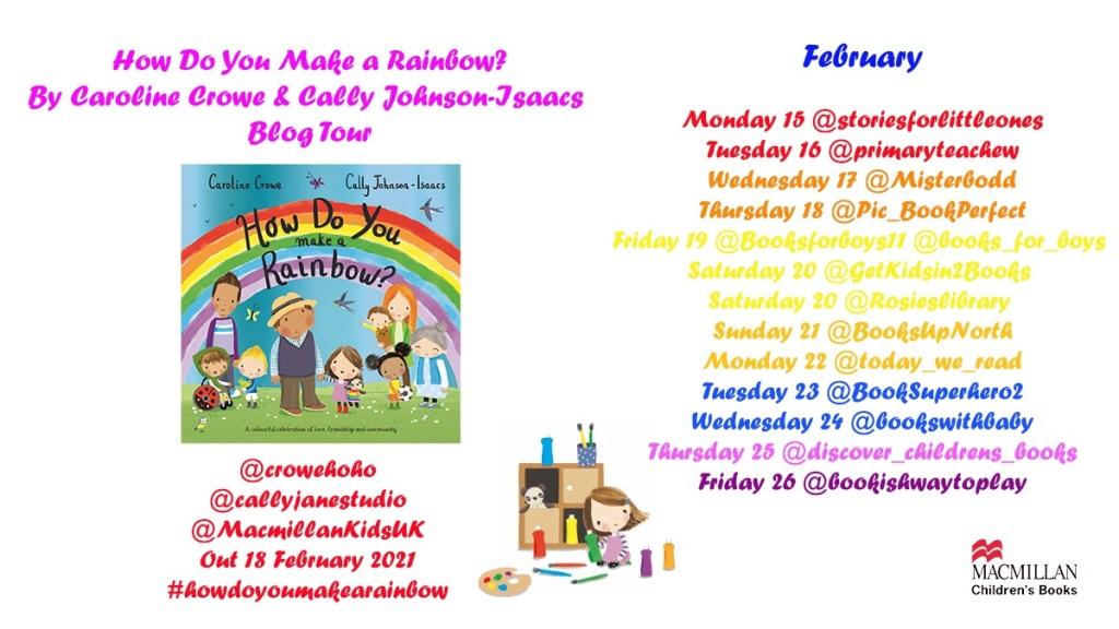 How Do You Make a Rainbow? by Caroline Crowe and Cally Johnson-Isaac Macmillan blog tour