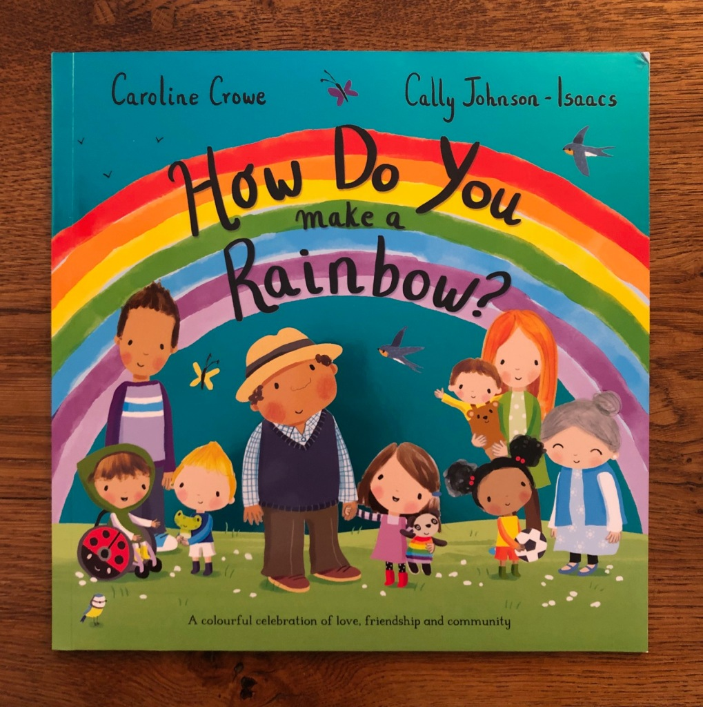 How Do You Make a Rainbow? by Caroline Crowe and Cally Johnson-Isaac Macmillan book cover