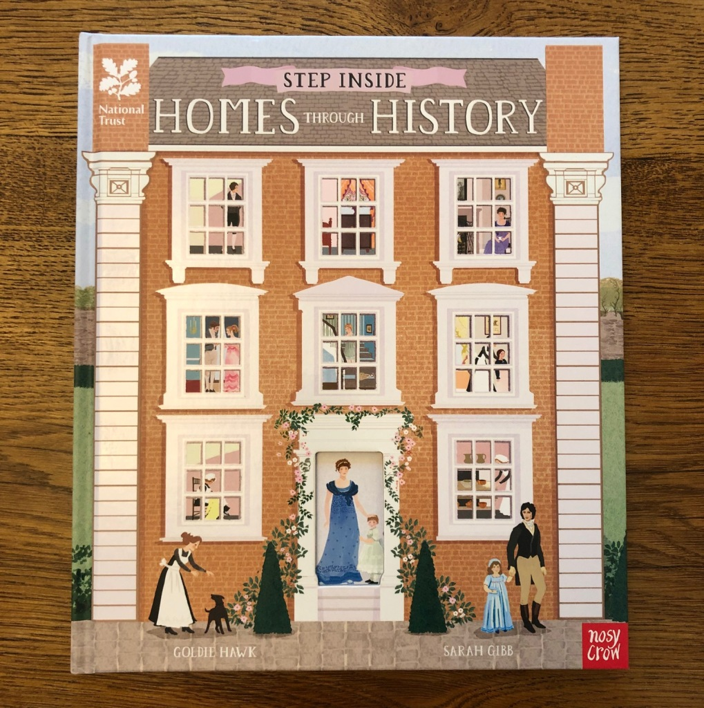 Step Inside Homes Through History by Goldie Hawk and Sarah Gibb Nosy Crow