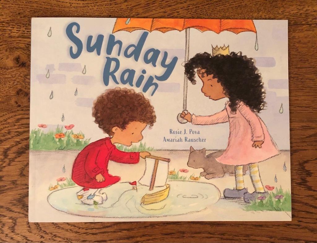 Sunday Rain by Rosie J. Pova and Amariah Rauscher