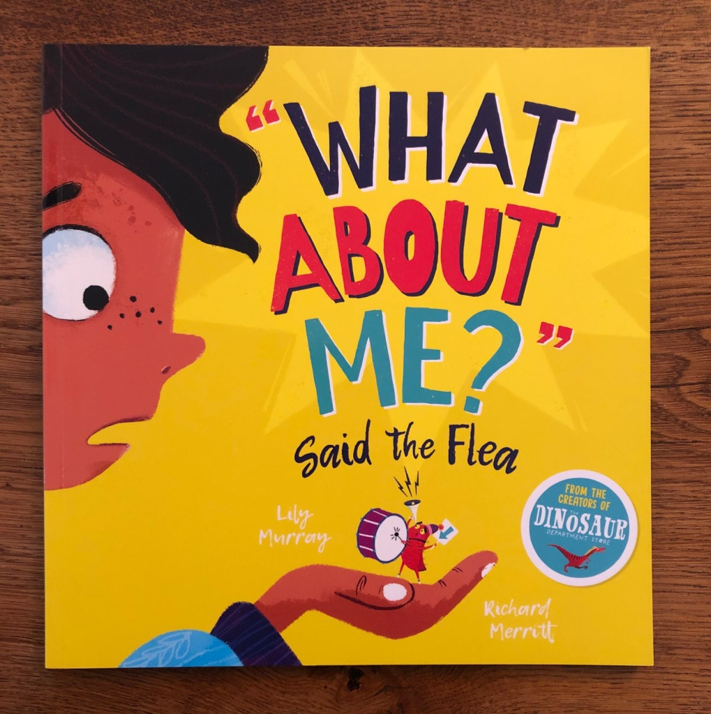 What About Me? Said the Flea by Lily Murray & Richard Merritt