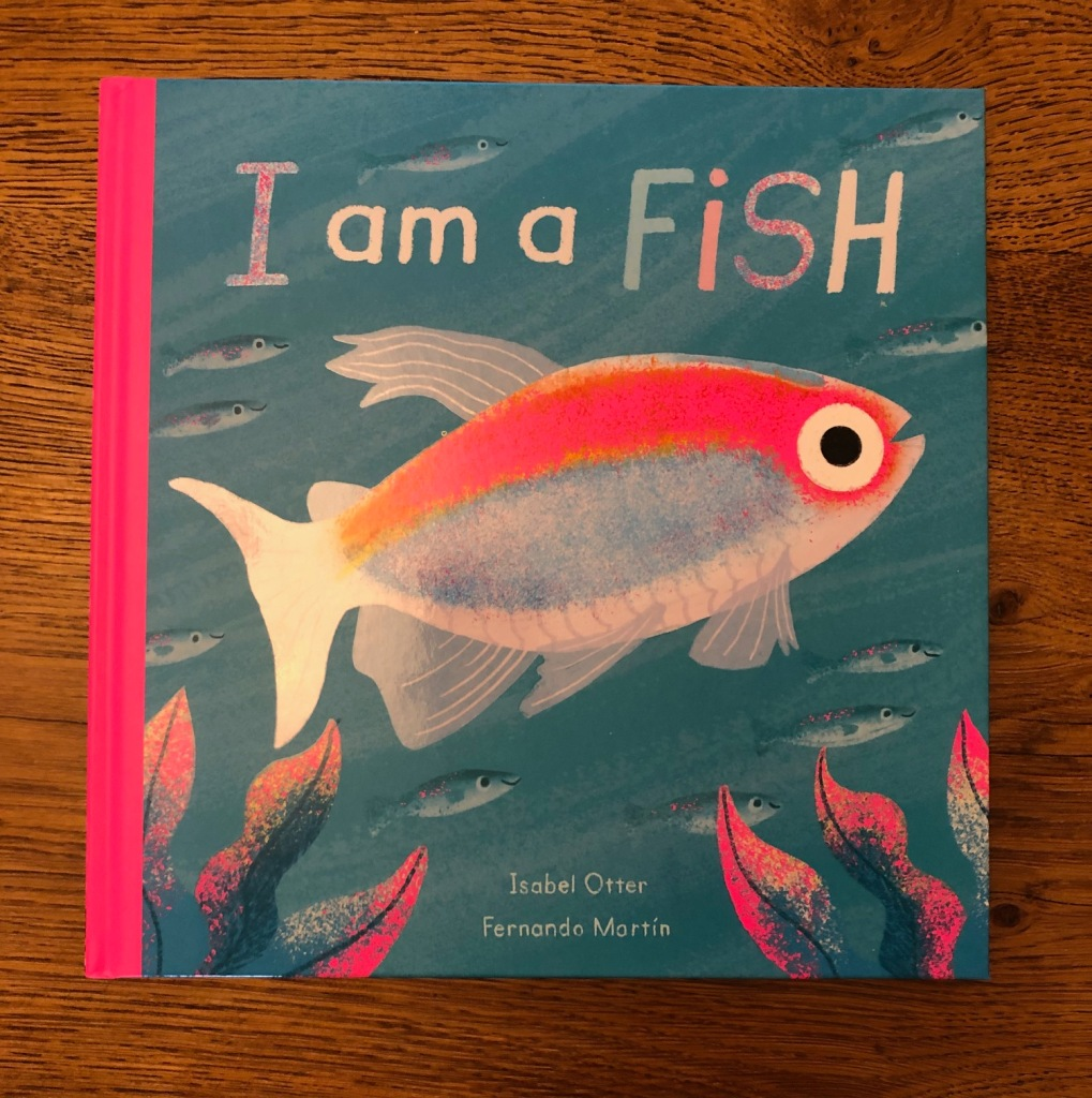 I am a Fish by Isabel Otter and Fernando Martín