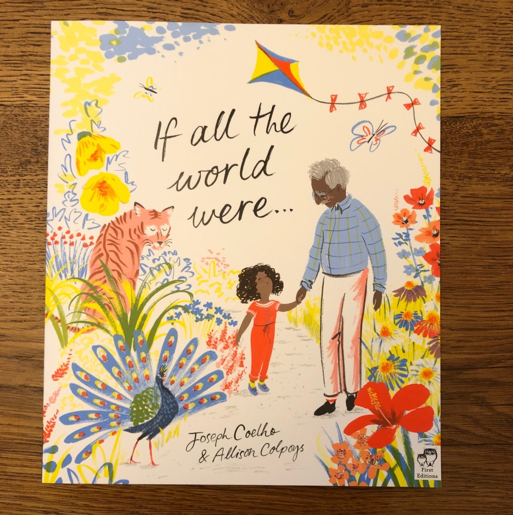 If All the World Were… by Joseph Coelho and Allison Colpoys