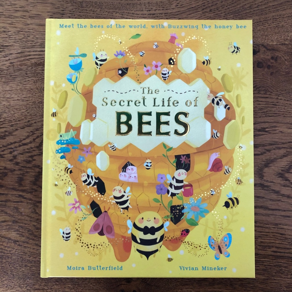 The Secret Life of Bees by Moira Butterfield and Vivian Mineke