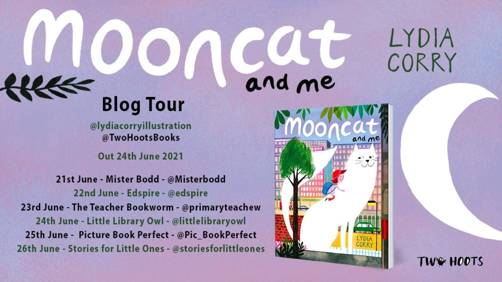 Mooncat and Me by Lydia Corry Two Hoots a picture book about childhood school anxiety and an imaginary giant white cat