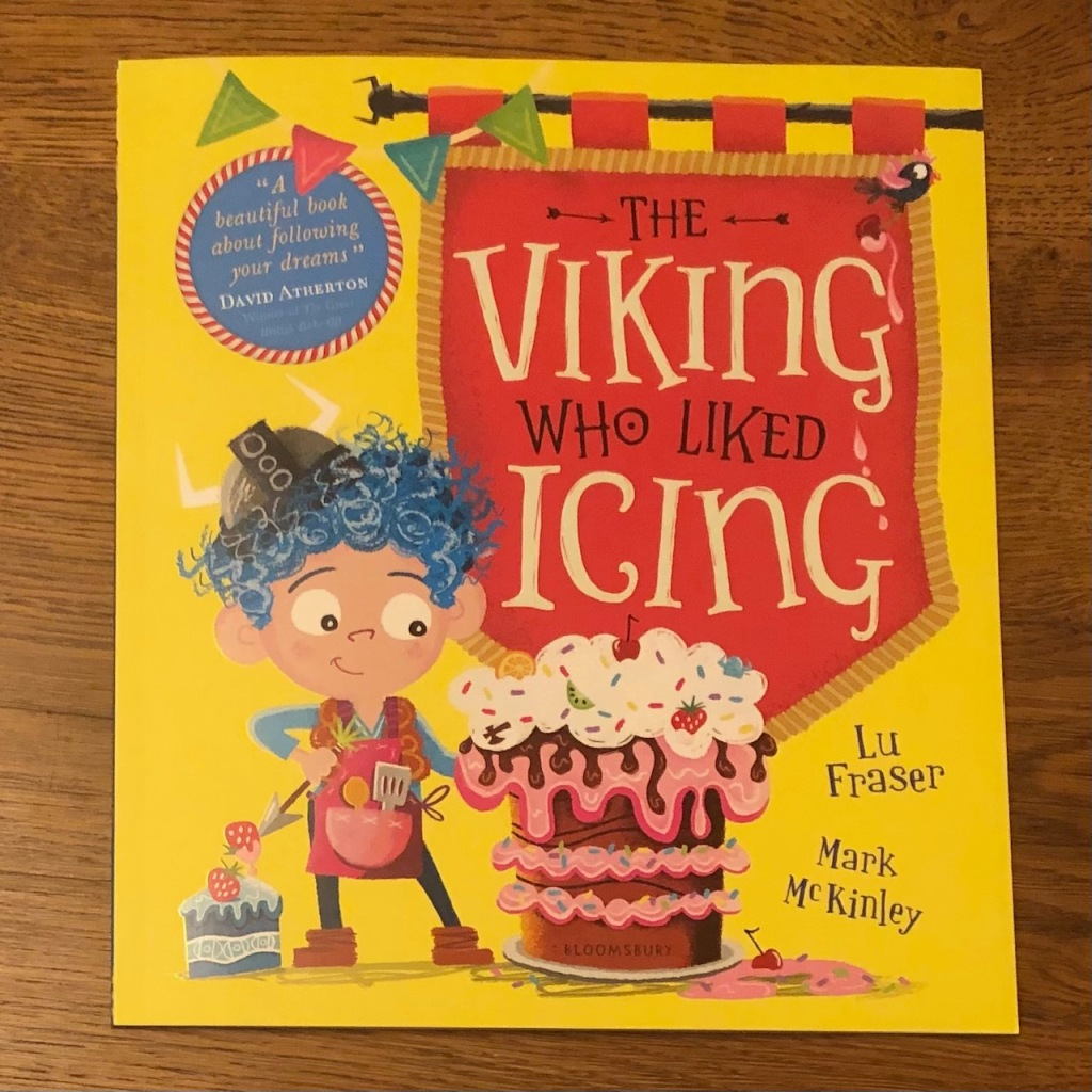 The Viking Who Liked Icing by Lu Fraser & Mark McKinley Bloomsbury