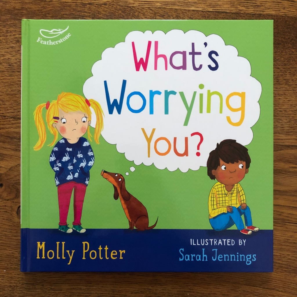 What's Worrying You? by Molly Potter & Sarah Jennings